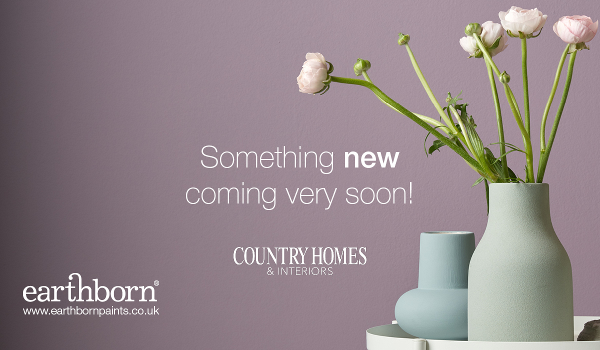 Earthborn has teamed up with Country Homes & Interiors magazine for an exciting new range, coming soon!